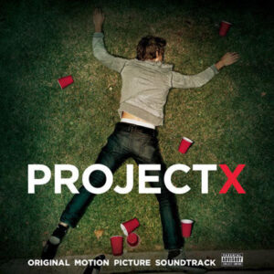 soundtrack proyecto x 300x300 Peliculas Para Pasar un Rato De Humor :D
